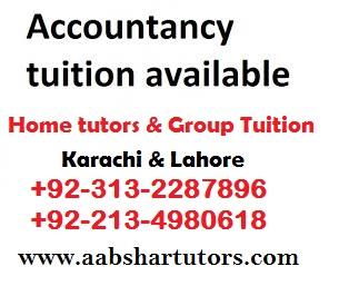 accountancy tuition, accounting tutor, accounts teacher, home tutoring, group classes, karachi, lahore, pakistan